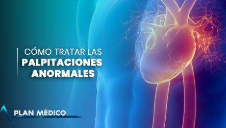 Cómo Tratar Las Palpitaciones Anormales | Plan Médico