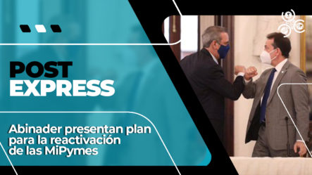 Abinader Presenta El Plan Para Las Micro, Pequeñas Y Medianas Empresas | Post Express