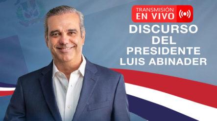 EN VIVO: Discurso Del Presidente Luis Abinader