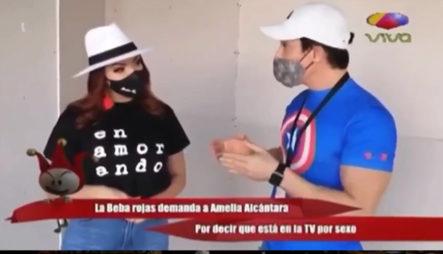 La Beba Rojas Responde Con Una Demanda A Amelia Alcántara Por Decir Que Está En La TV Por Sexo
