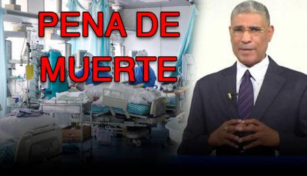 """Johnny Vásquez: """"Quitar La Cobertura Del 100% A Pacientes De Covid-19 Es Aplicar La Pena De Muerte"""""""