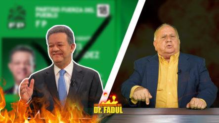 """El Dr. Fadul Dice """"Leonel Tiene Esperanza En Gobernar Otra Vez"""""""