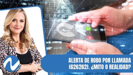 Alerta De Robo Por Llamada (626262). ¿Mito O Realidad? | Nuria Piera