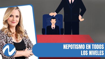 Nepotismo En Todos Los Niveles   Nuria
