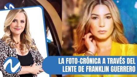 La Foto-Crónica A Través Del Lente De Franklin Guerrero   Nuria Piera