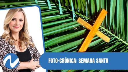 Foto-crónica: Veamos Un Resumen Noticioso Del Asueto De Semana Santa| Nuria Piera