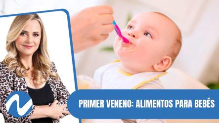 Mi Primer Veneno: Alimentos Para Bebés| Nuria Piera