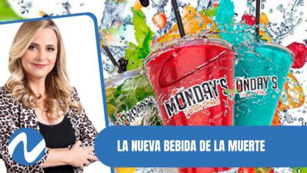Monday's, La Nueva Bebida De La Muerte | Nuria Piera