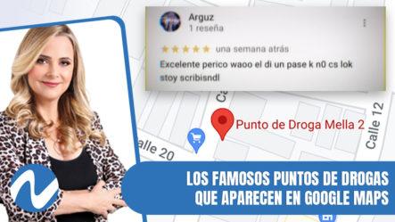 Las Ubicaciones De Puntos De Drogas En Google Maps   Nuria Piera