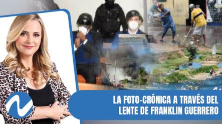 La Foto-crónica Con Temas De Interés A Través Del Lente De Franklin Guerrero   Nuria Piera