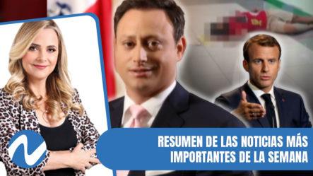 Resumen De Las Principales Noticias Más Importantes De La Semana   Nuria Piera