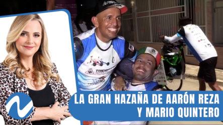 La Gran Hazaña De Aarón Reza Y Mario Quintero| Nuria Piera