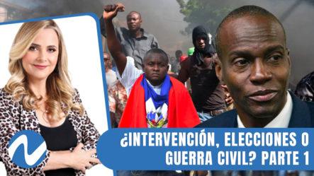 ¿Qué Pasará Con Haití, Intervención, Elecciones O Guerra Civil? Parte 1 | Nuria Piera