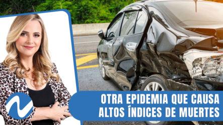 Accidentes De Tránsito; Otra Epidemia Que Causa Altos índices De Muertes | Nuria Piera