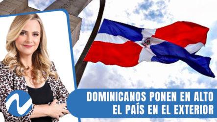 Dominicanos Ponen En Alto El País En El Exterior | Nuria Piera