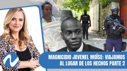 Magnicidio Jovenel Moïse: Viajamos Al Lugar De Los Hechos Parte 2 | Nuria Piera