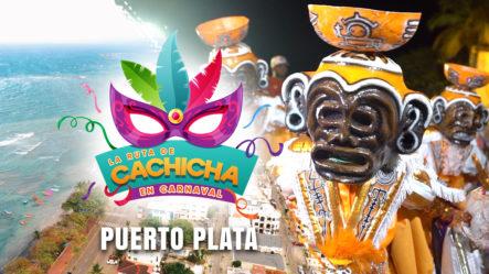 Recorriendo El Carnaval De Puerto Plata En La Ruta De Cachicha En Carnaval 2019