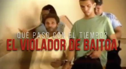 Código Calle: El Violador De Baitoa ¿Qué Pasó Con El Tiempo?