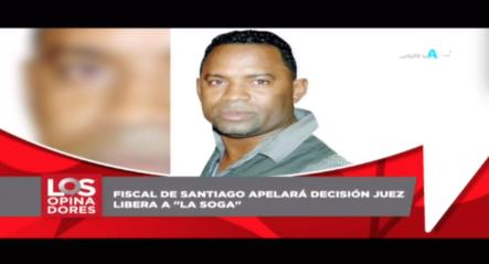 """Fiscal De Santiago Apelará Decisión Juez De Liberar  A """"La Soga"""""""