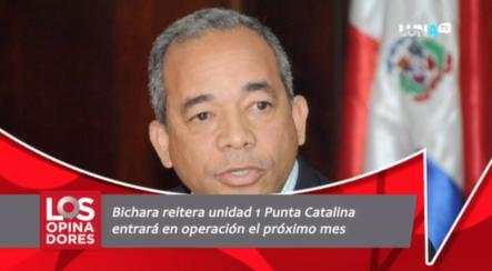 Bichara Reitera Que La Unidad 1 De Punta Catalina Entrará En Operación El Próximo