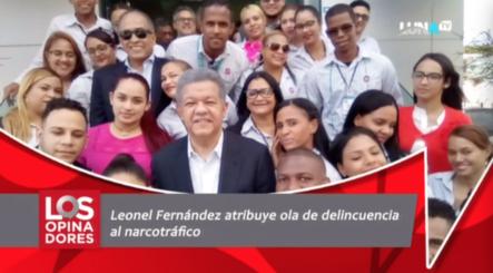 Leonel Fernández Atribuye Al Narcotráfico Incremento De La Delincuencia