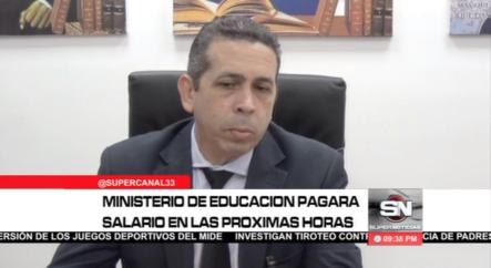 Ministerio De Educación Pagara Salario En Los Próximos Días