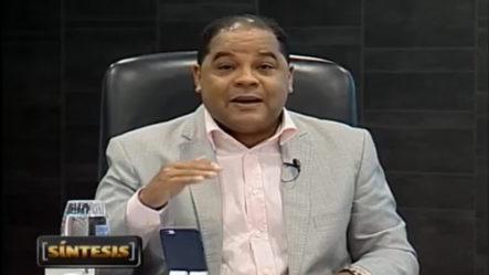 Luis Abinader Y Leonel Fernández Están Subestimando Al Candidato Presidencial Del PLD A Gonzalo Castillo