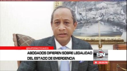 Abogados Constitucionalistas Difieren Sobre La Legalidad Del Estado De Emergencia Por 45 Días