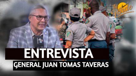 Entrevista Al General Juan Tomás Taveras Habla Sobre La Reforma Policial | Tu Tarde