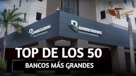 Banco De Reservas Ingresa Al Top De Los 50 Bancos Más Grandes De AL | Tu Mañana