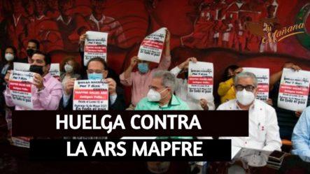 Colegio Médico Comienza Hoy Huelga De Una Semana Contra La ARS Mapfre | Tu Mañana