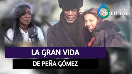 La Vida De Peña Gómez | 6to Sentido