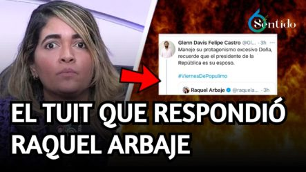 El Tuit Ofensivo Que Respondió Raquel Arbaje   6to Sentido