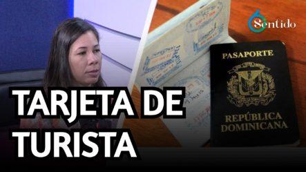 Tarjeta De Turista Con Pasaporte Dominicano | 6to Sentido