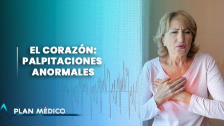 El Corazón: Palpitaciones Anormales | Plan Médico