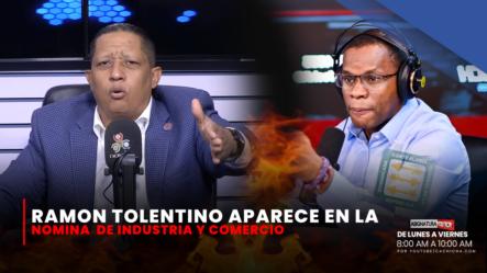 Ramón Tolentino Aparece En La Nómina De Industria Y Comercio   Asignatura Política