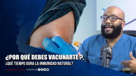 Dr. Domingo Martínez Explica Por Qué Debes Vacunarte Y Su Importancia | Tu Tarde By Cachicha