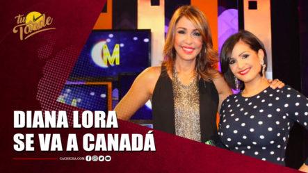 """Diana Lora Saldrá De """"Esta Noche Mariasela"""", Se Va A Canadá   Tu Tarde By Cachicha"""