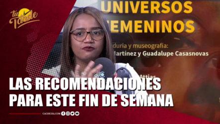 Agenda Del Fin De Semana Con Madelin Peña   Tu Tarde By Cachicha