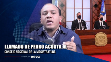 Llamado Al Consejo Nacional De La Magistratura Por Parte De Pedro Acosta | Tu Tarde By Cachicha