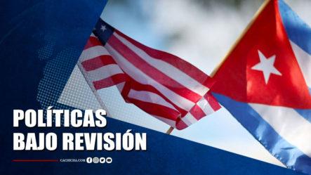 Políticas De EE.UU. Hacia Cuba Se Encuentran Bajo Revisión | Tu Tarde By Cachicha