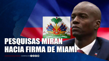 Pesquisas Del Asesinato En Haití Miran Hacia Firma De Miami | Tu Tarde By Cachicha