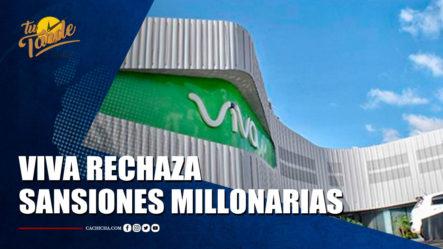 Compañía Viva Rechaza Sanciones Millonarias Que Le  Impuso Indotel   Tu Tarde By Cachicha