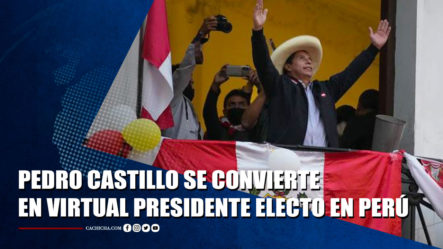 Pedro Castillo Vence A Keiko Fujimori Y Se Convierte En Virtual Presidente Electo | Tu Tarde By Cachicha