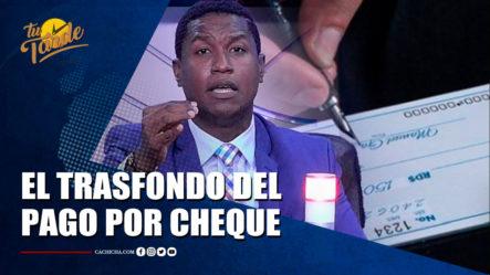 Eduardo Martínez: El Trasfondo Del Pago Por Cheque | Tu Tarde By Cachicha