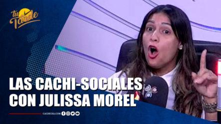 Las Cachi-Sociales Con Julia Morel   Tu Tarde By Cachicha