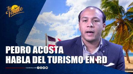 Pedro Acosta Habla Del Turismo En República Dominicana – Tu Tarde By Cachicha