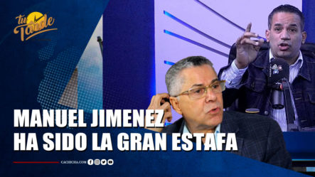 Emilio López Dice Que Manuel Jiménez Ha Sido La Gran Estafa Para La Sociedad Dominicana  | Tu Tarde By Cachicha