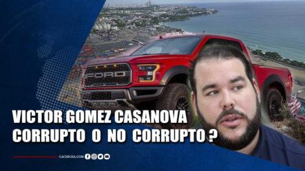 Victor Gomez Casanova Corrupto O No Corrupto ?   Tu Tarde By Cachicha