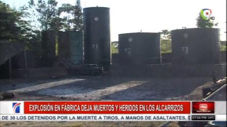 Dos Muertos Y Cuatro Heridos Deja Una Explosión De Una Fábrica En Los Alcarrizos